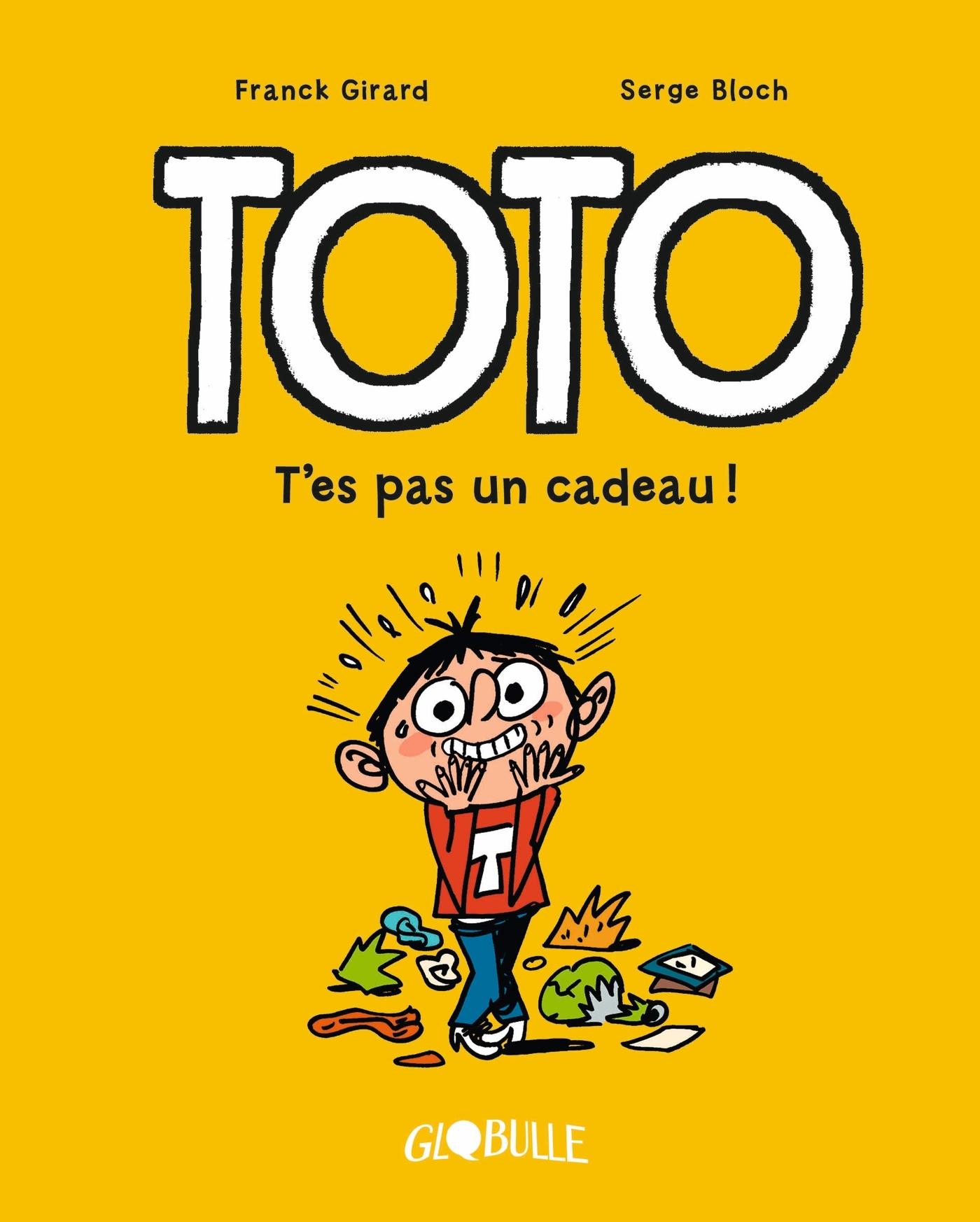 TOTO BD, TOME 07 - T'ES PAS UN CADEAU !