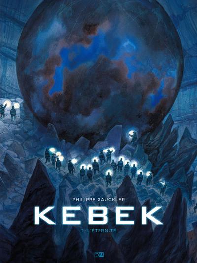 KEBEK - TOME 1 L'ETERNITE - VOLUME 01