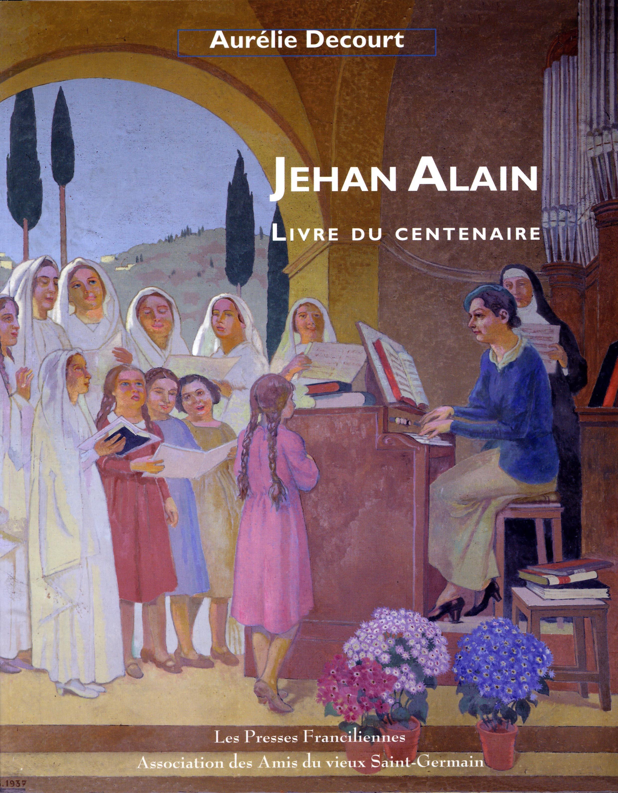 JEHAN ALAIN - LIVRE DU CENTENAIRE - LIVRE