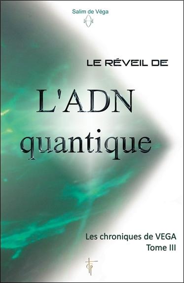 LE REVEIL DE L'ADN QUANTIQUE - LES CHRONIQUES DE VEGA T3