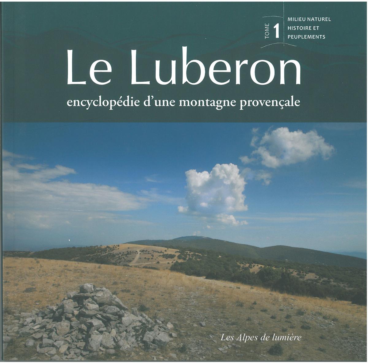 ENCYCLOPEDIE - LE LUBERON - TOME 1 - ENCYCLOPEDIE D'UNE MONTAGNE PROVENCALE