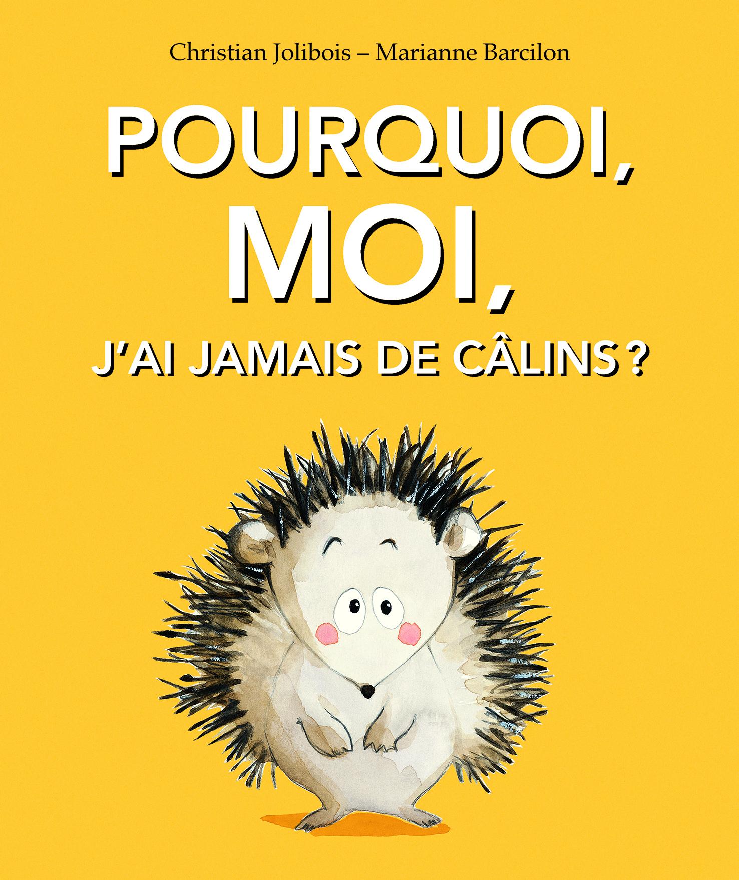 POURQUOI MOI, J'AI JAMAIS DE CALINS ?
