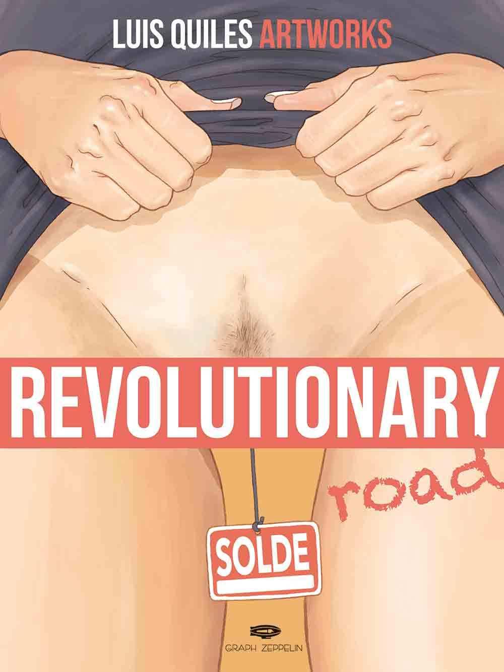 REVOLUTIONARY ROAD L'ART SUBVERSIF DE LUIS QUILES