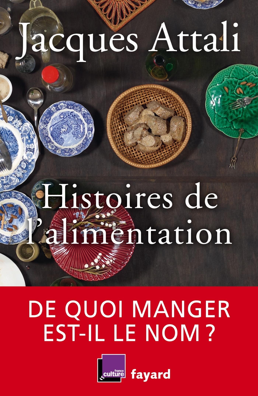 HISTOIRES DE L'ALIMENTATION - DE QUOI MANGER EST-IL LE NOM ?