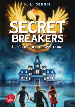 SECRET BREAKERS - TOME 1 - A L'ECOLE DES DECRYPTEURS