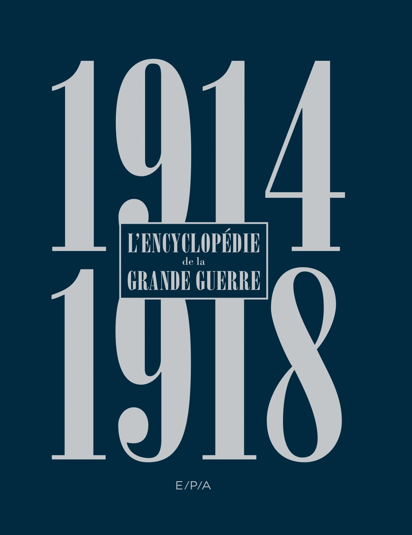 ENCYCLOPEDIE DE LA GRANDE GUERRE 1914-1918 - NOUVELLE EDITION