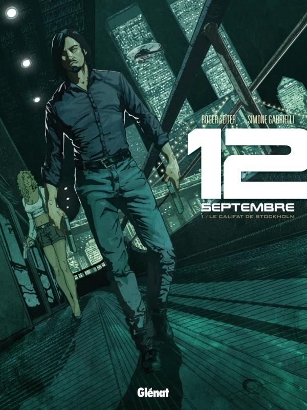 12 SEPTEMBRE - TOME 01 - LE CALIFAT DE STOCKHOLM