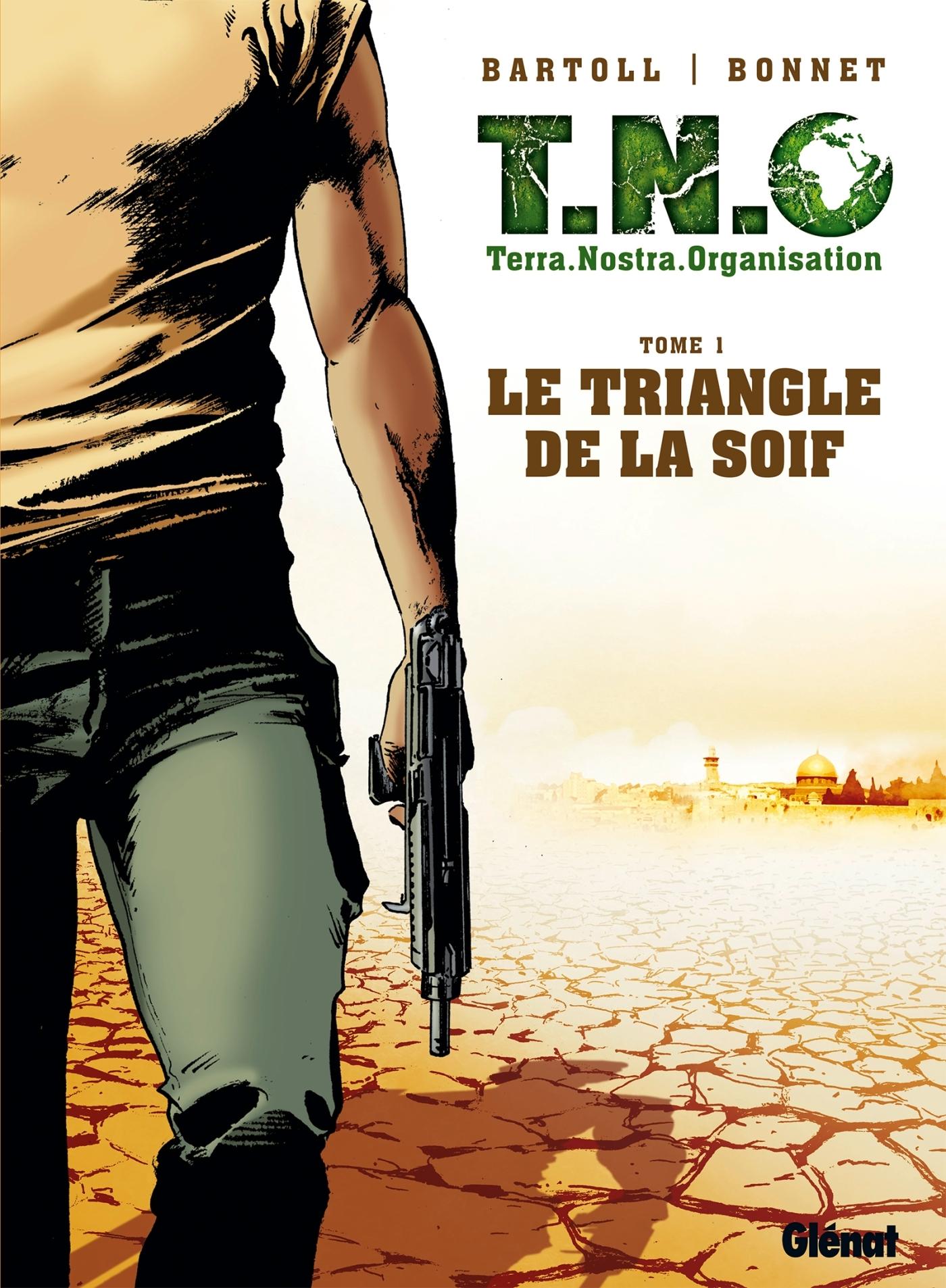 T.N.O. - TOME 01 - LE TRIANGLE DE LA SOIF