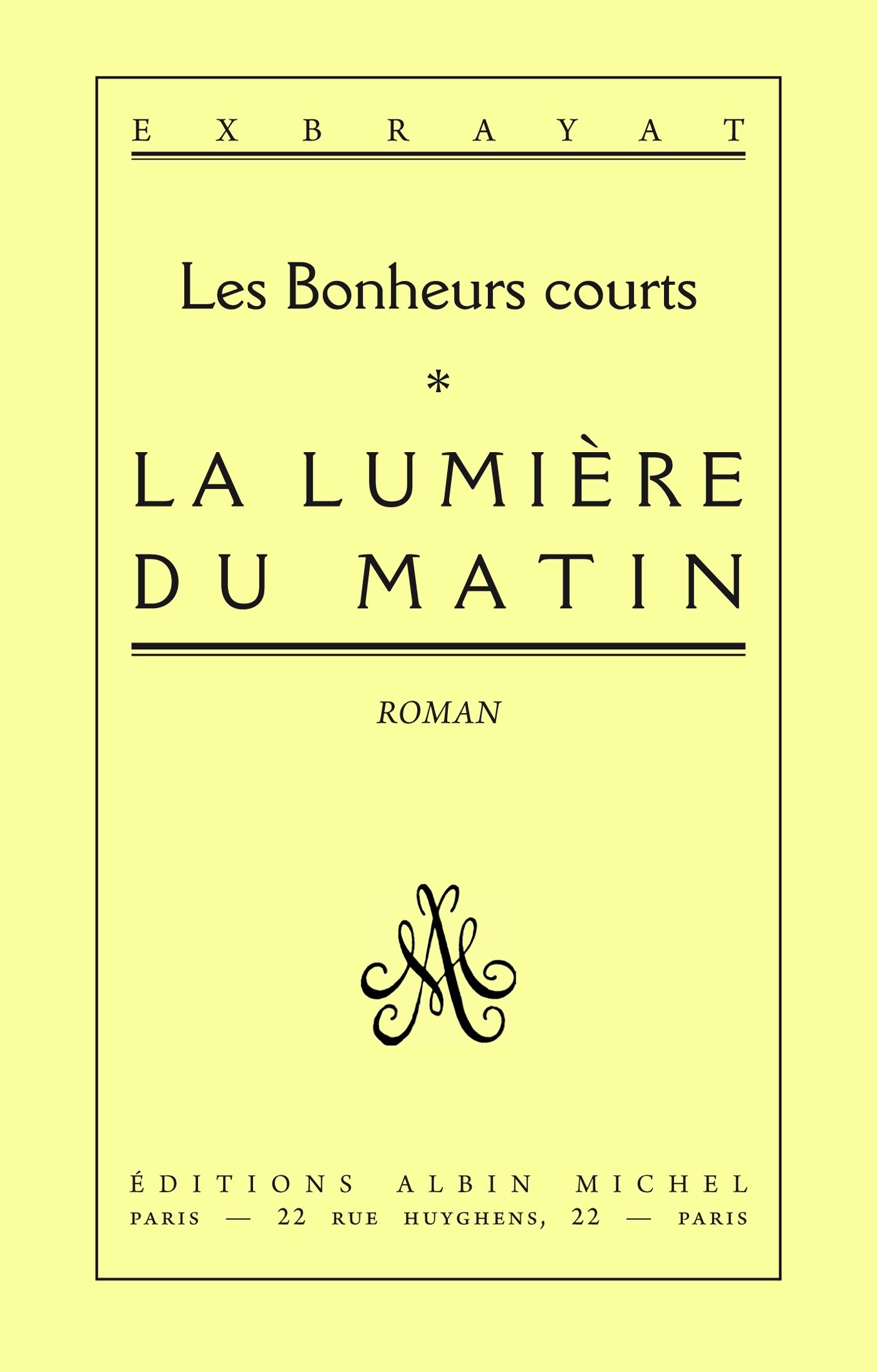 LA LUMIERE DU MATIN - LES BONHEURS COURTS 1