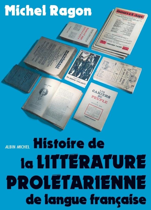 HISTOIRE DE LA LITTERATURE PROLETARIENNE DE LA LANGUE FRANCAISE