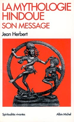 LA MYTHOLOGIE HINDOUE, SON MESSAGE