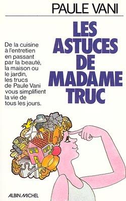 LES ASTUCES DE MADAME TRUC