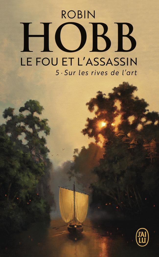 SUR LES RIVES DE L'ART - LE FOU ET L'ASSASSIN - T5