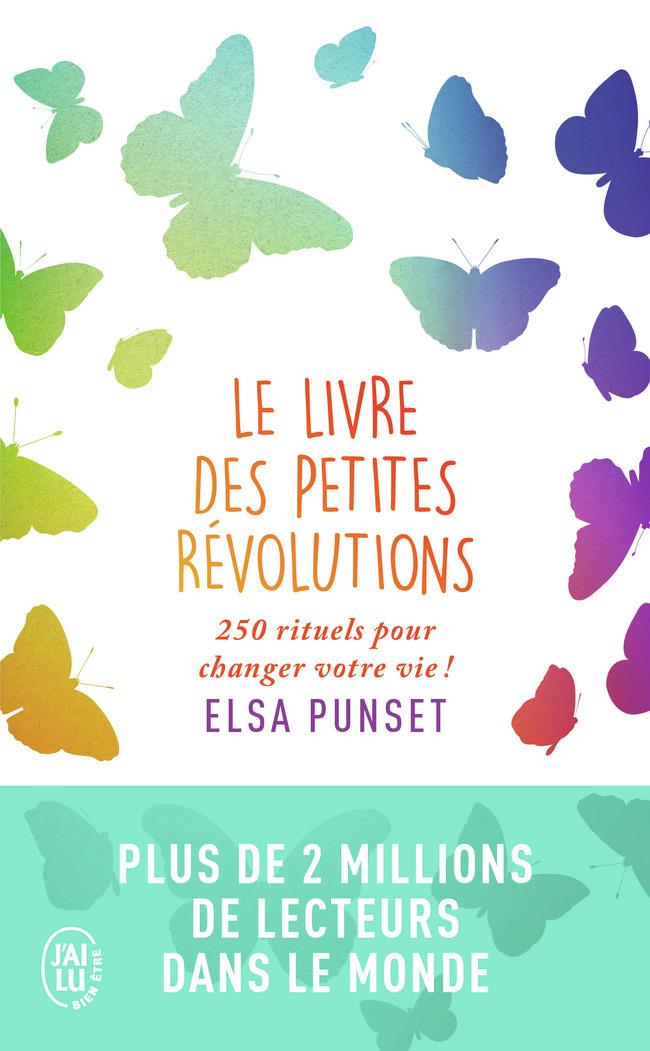 LE LIVRE DES PETITES REVOLUTIONS - 250 RITUELS POUR CHANGER VOTRE VIE !