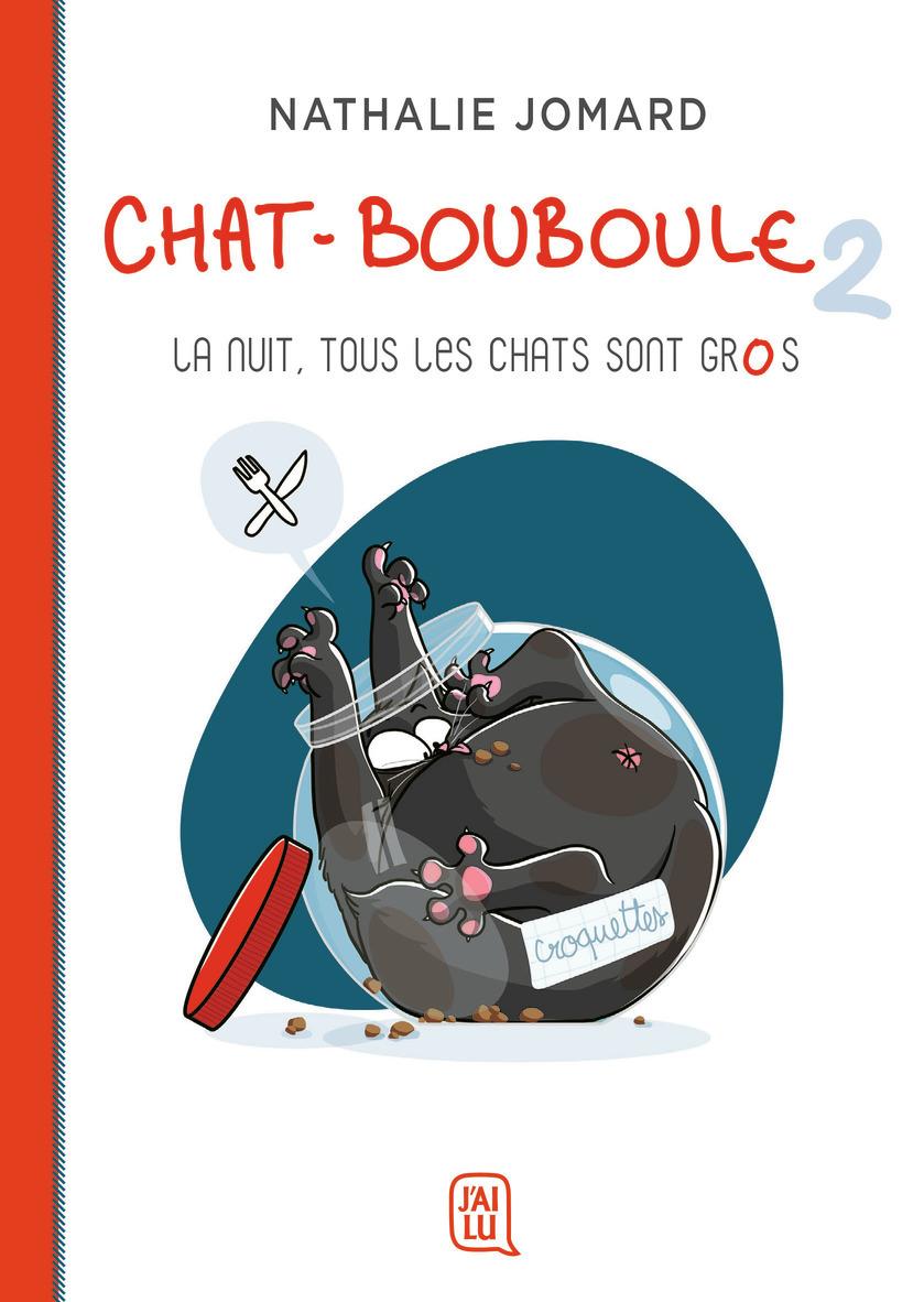 CHAT-BOUBOULE - T2 - LA NUIT, TOUS LES CHATS SONT GROS