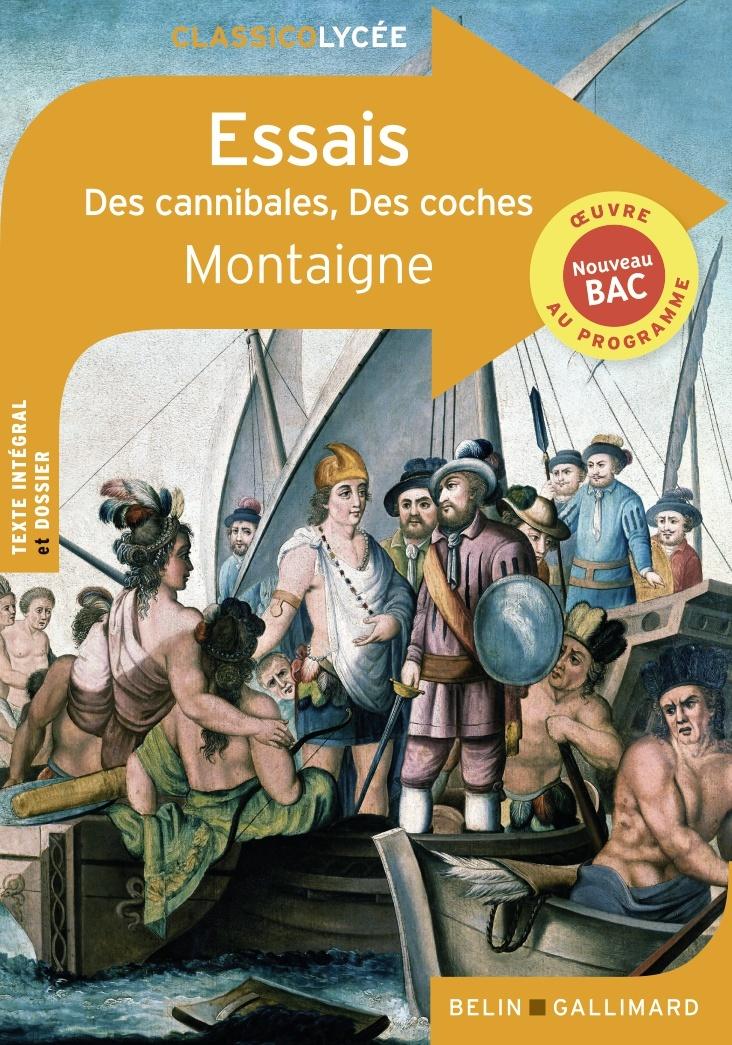 ESSAIS, DES CANNIBALES, DES COCHES - MONTAIGNE