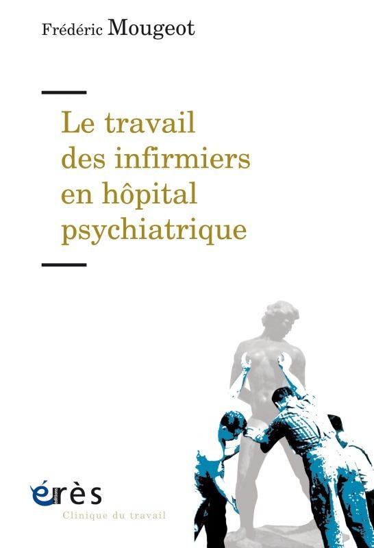 LE TRAVAIL DES INFIRMIERS EN HOPITAL PSYCHIATRIQUE