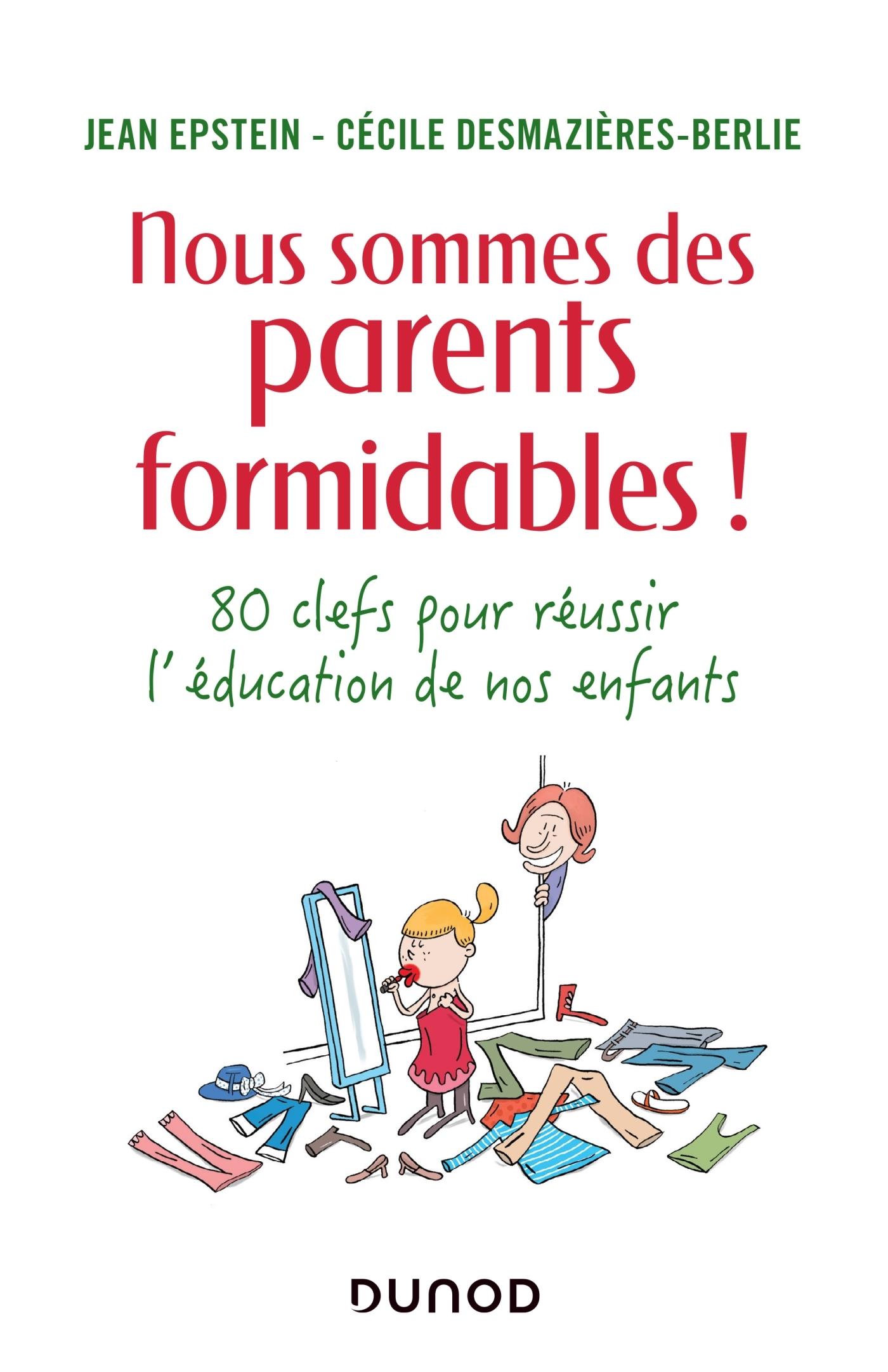 NOUS SOMMES DES PARENTS FORMIDABLES ! 80 CLES POUR REUSSIR L'EDUCATION DE NOS ENFANTS