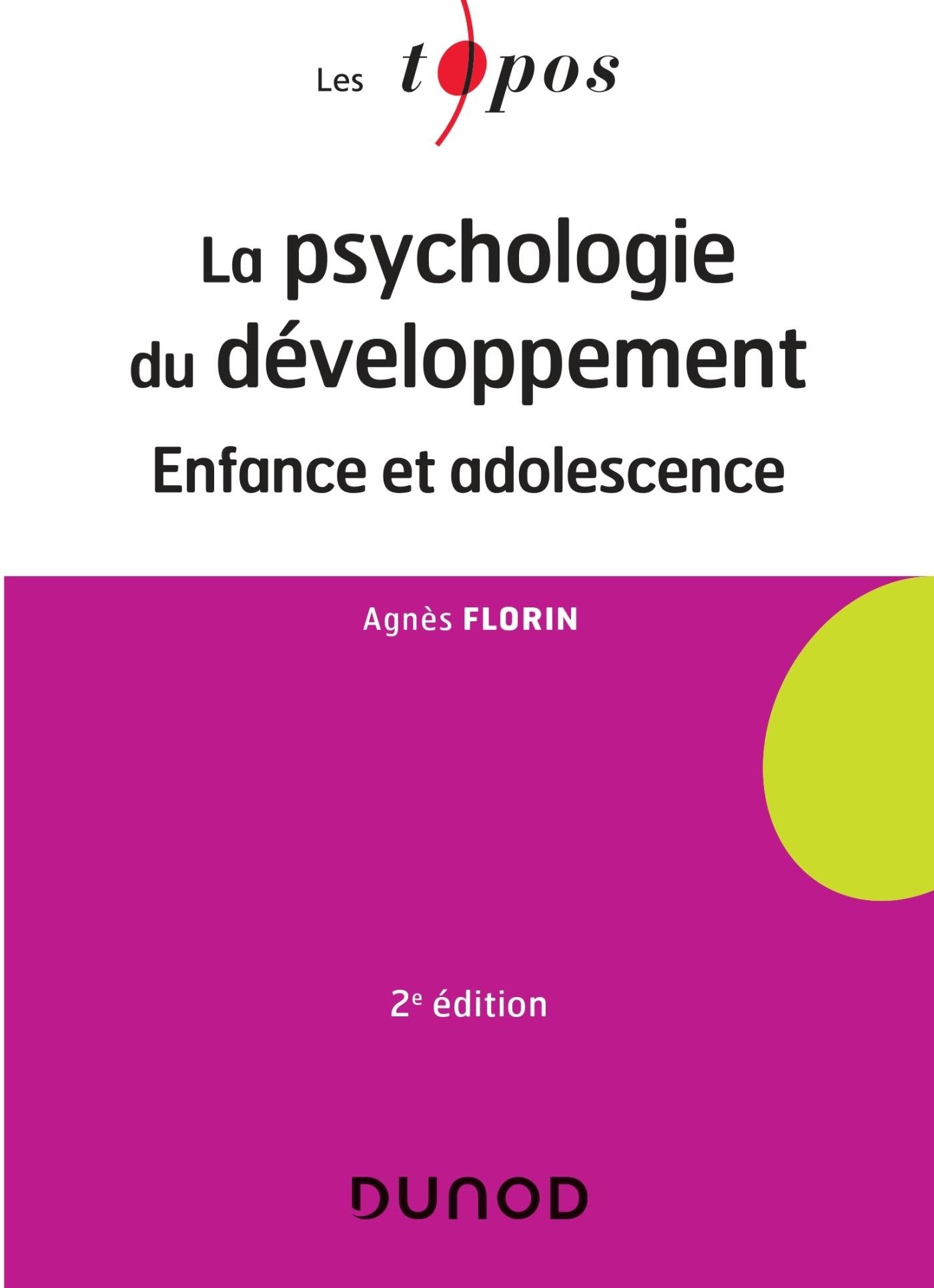 TOPOS COGNITIF - T01 - LA PSYCHOLOGIE DU DEVELOPPEMENT - 2 ED. - ENFANCE ET ADOLESCENCE