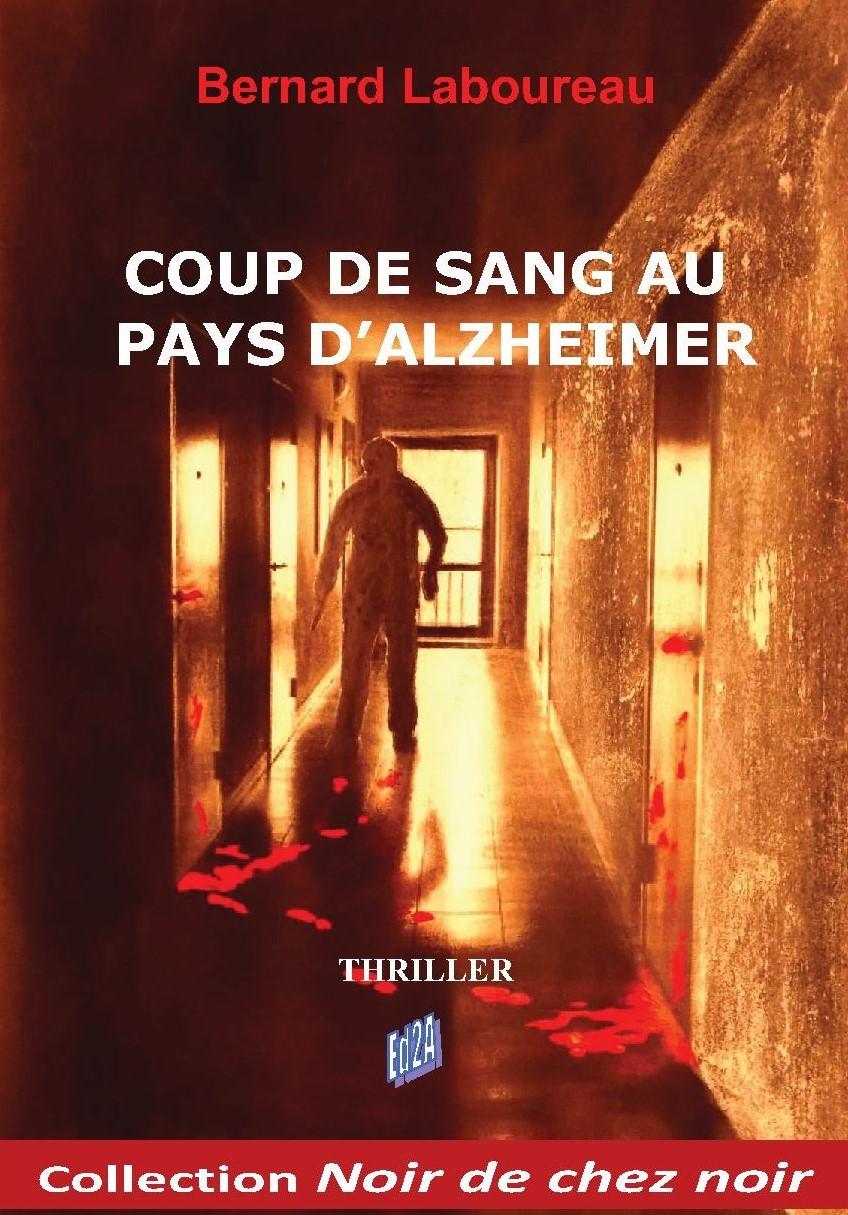 COUP DE SANG AU PAYS D'ALZHEIMER