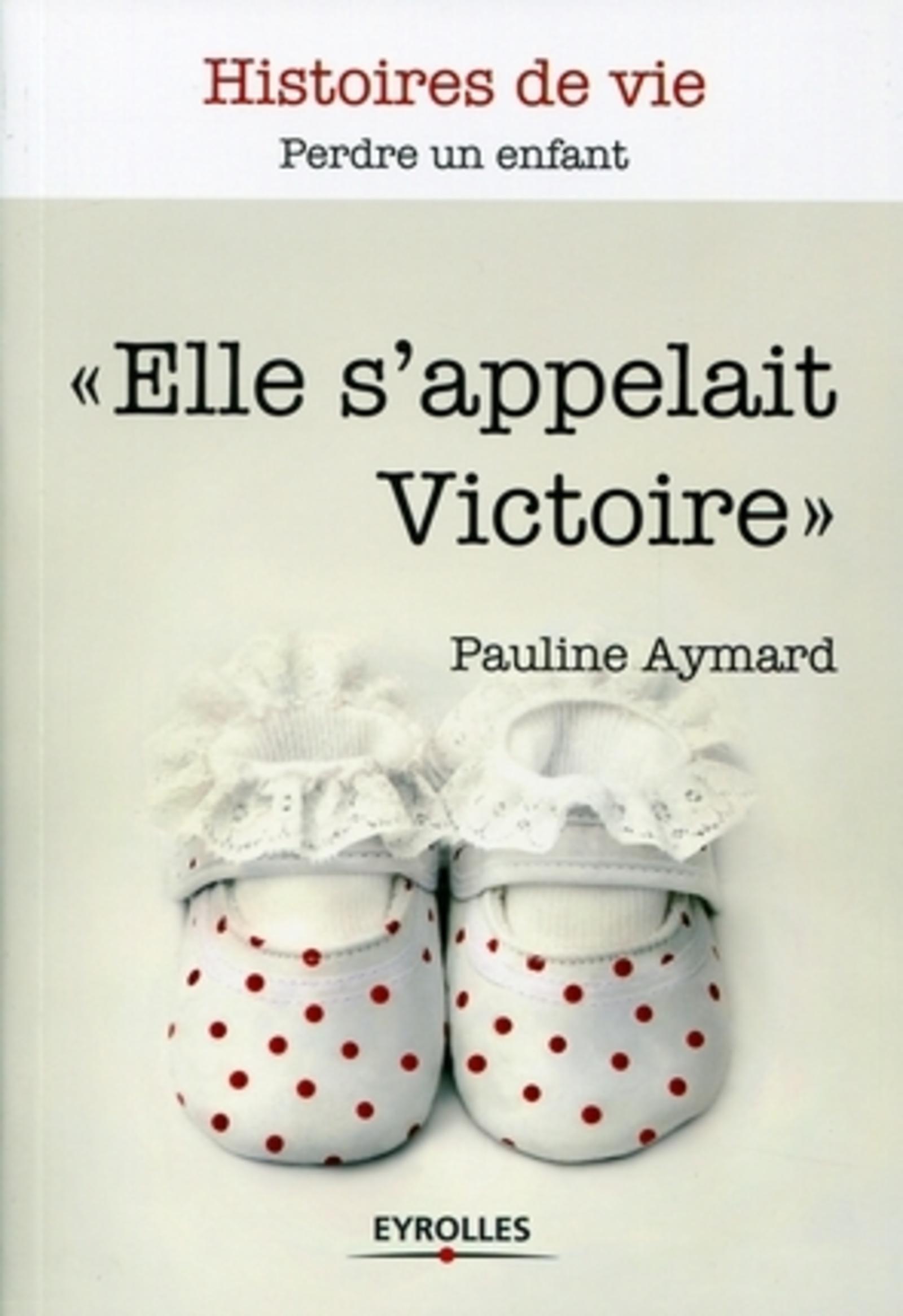 """""""ELLE S'APPELAIT VICTOIRE"""" - PERDRE UN ENFANT."""
