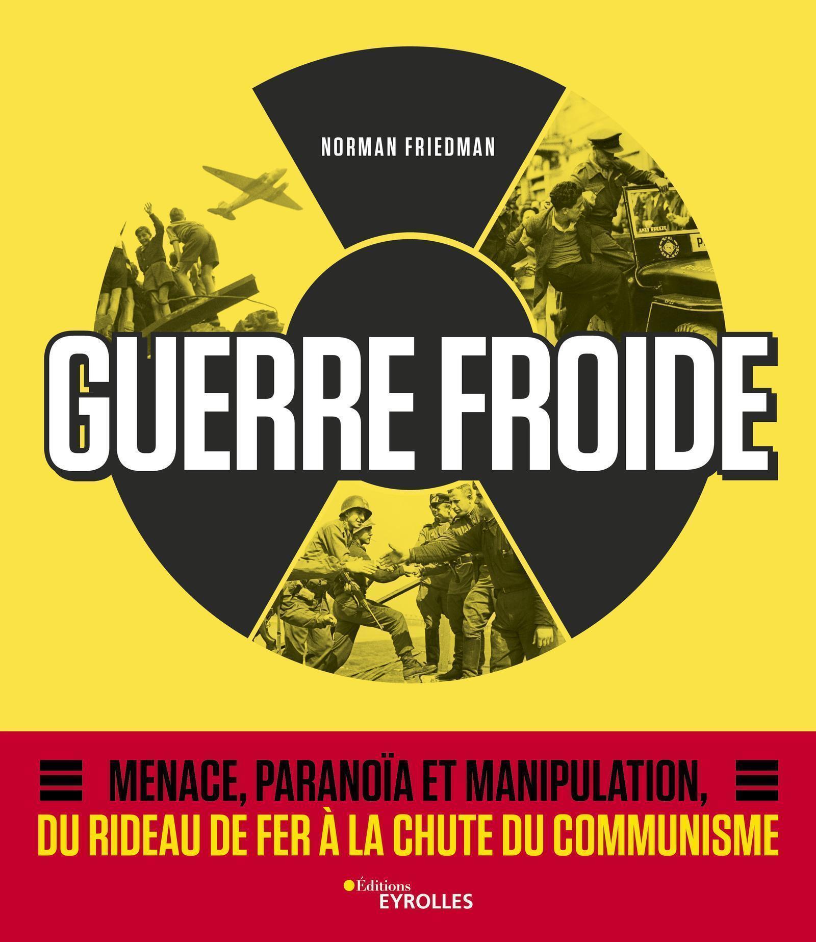 GUERRE FROIDE - MENACE  PARANOIA ET MANIPULATION  DU RIDEAU DE FER A LA CHUTE DU COMMUNISME