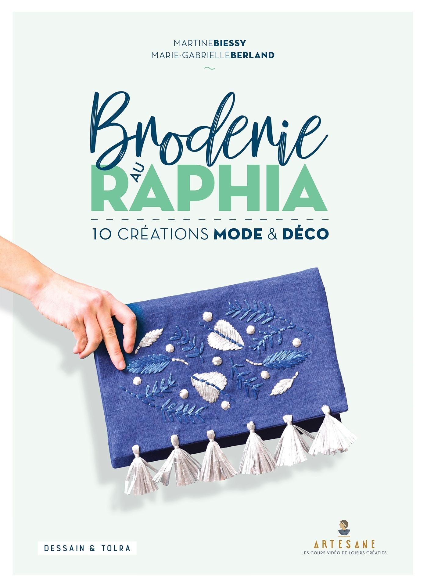 BRODERIE AU RAPHIA - 10 CREATIONS MODE ET DECO
