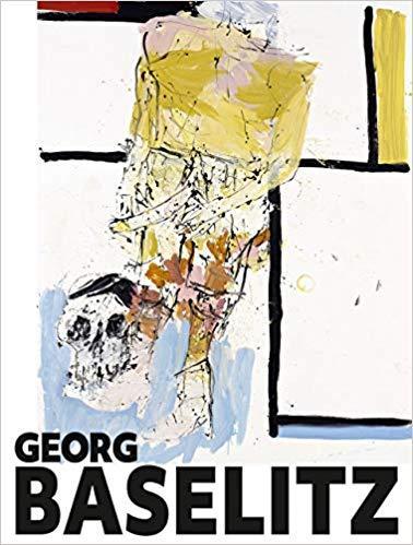 GEORG BASELITZ (PINAKOTHEK DER MODERNE MUNICH) /ANGLAIS