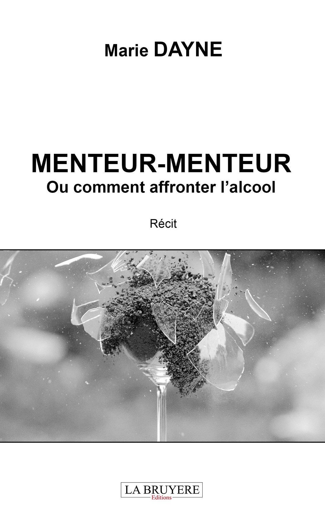 MENTEUR-MENTEUR OU COMMENT AFFRONTER L'ALCOOL