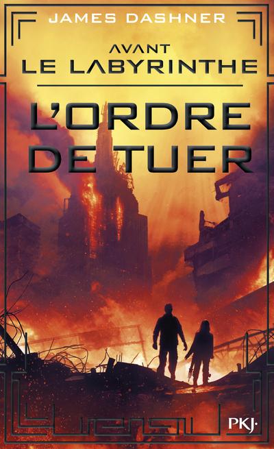 AVANT LE LABYRINTHE - TOME 4 L'ORDRE DE TUER - VOLUME 04