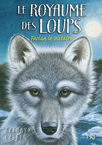 LE ROYAUME DES LOUPS - TOME 1 FAOLAN LE SOLITAIRE - VOL01