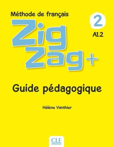 ZIGZAG PLUS NIVEAU 2 - GUIDE PEDAGOGIQUE