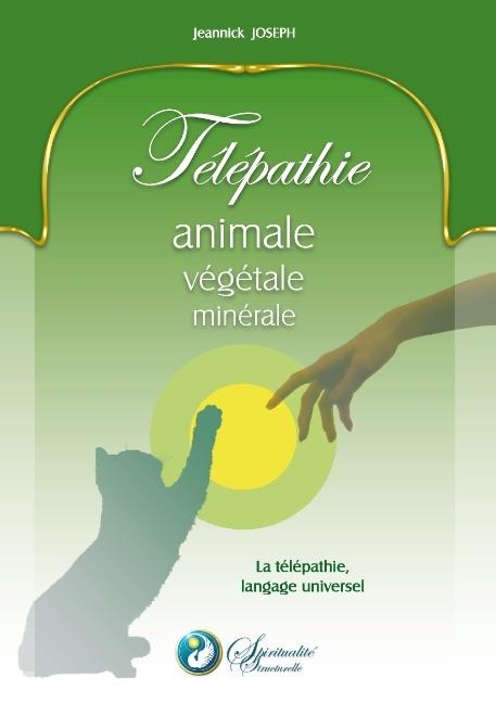 TELEPATHIE ANIMALE VEGETALE MINERALE