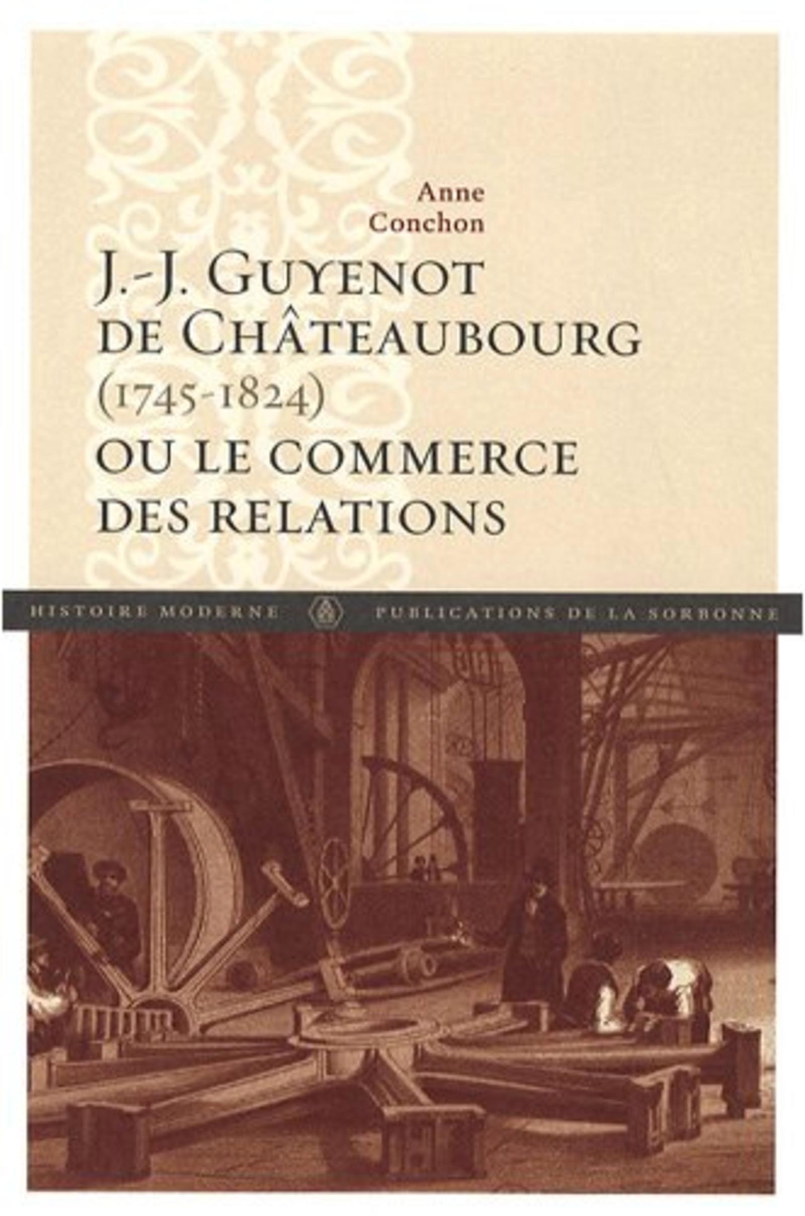 J J GUYENOT DE CHATEAUBOURG 1745 1824 OU LE COMMERCE DES RELATIONS