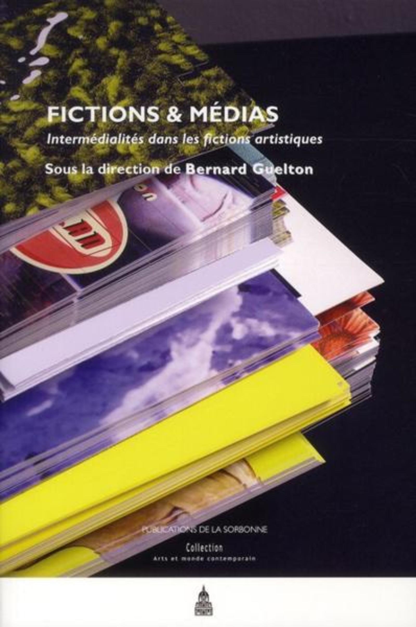 FICTIONS & MEDIAS INTERMEDIALITES DANS LES FICTIONS ARTISTIQUES