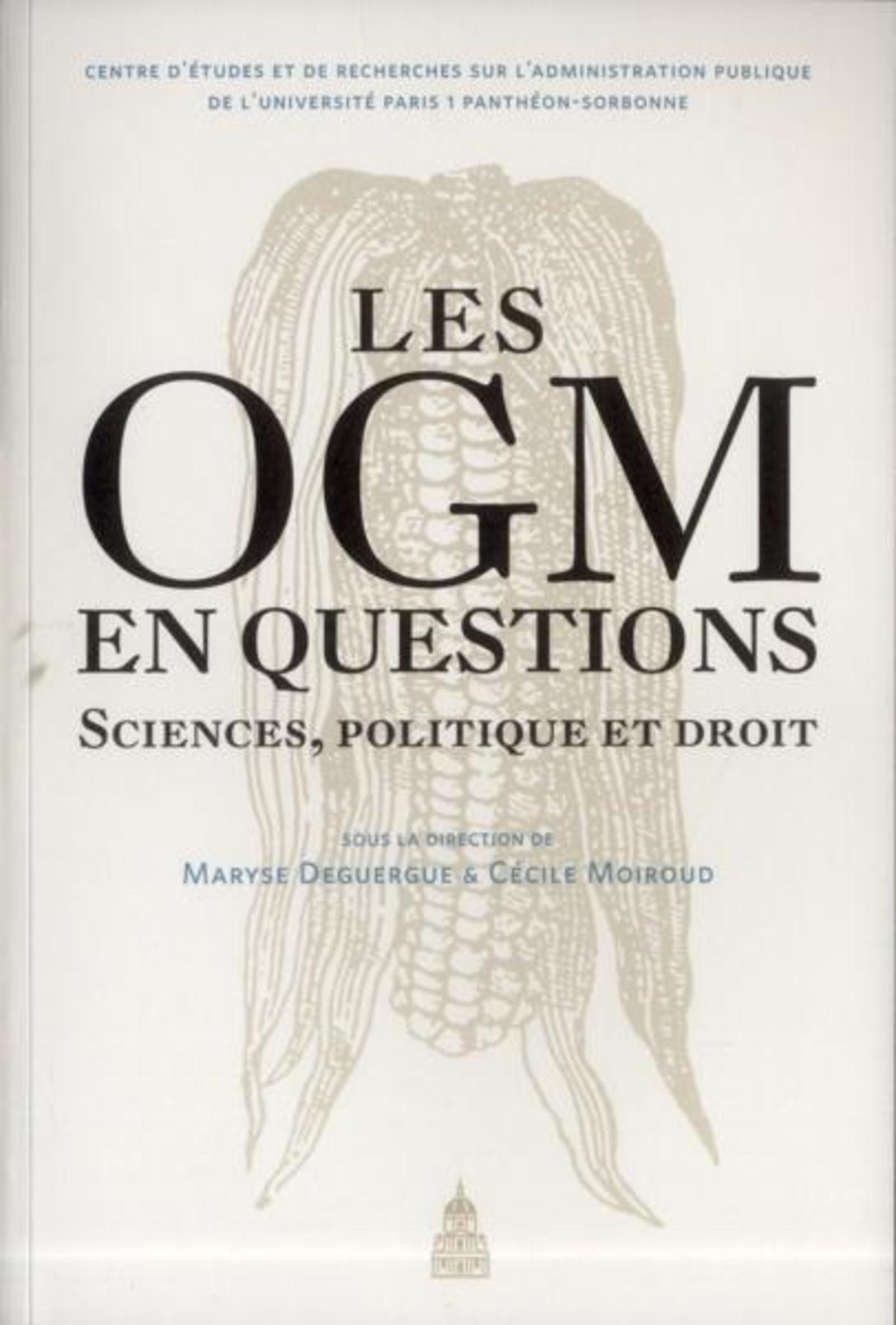 LES OGM EN QUESTIONS - SIENCES, POLITIQUE, DROIT