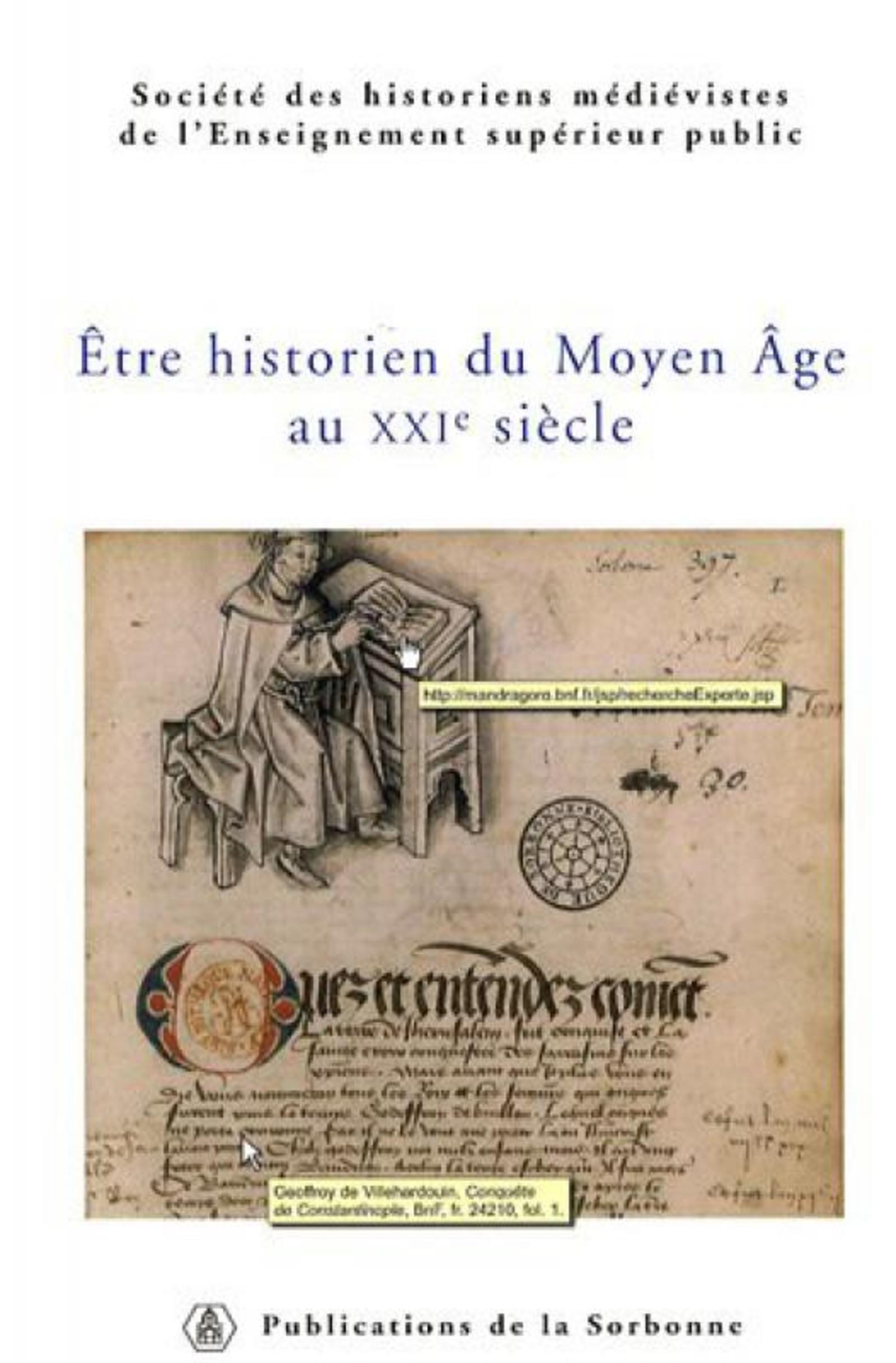 ETRE HISTORIEN DU MOYEN AGE XXIE SIECLE