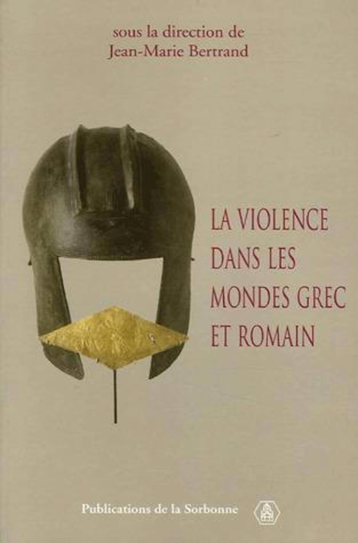 VIOLENCE DANS LES MONDES GREC ET ROMAIN