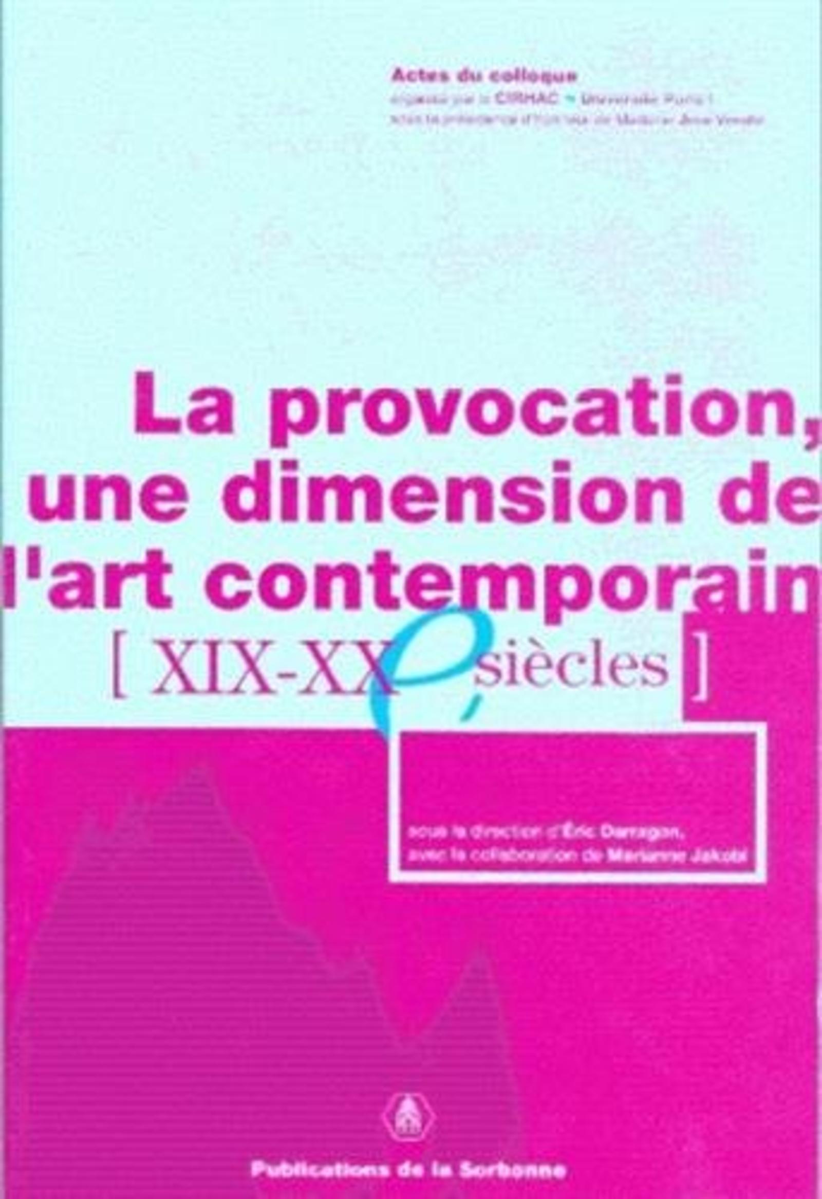 PROVOCATION UNE DIMENSION DE L ART CONTEMPORAIN (XIXE-XXE SIECLES)