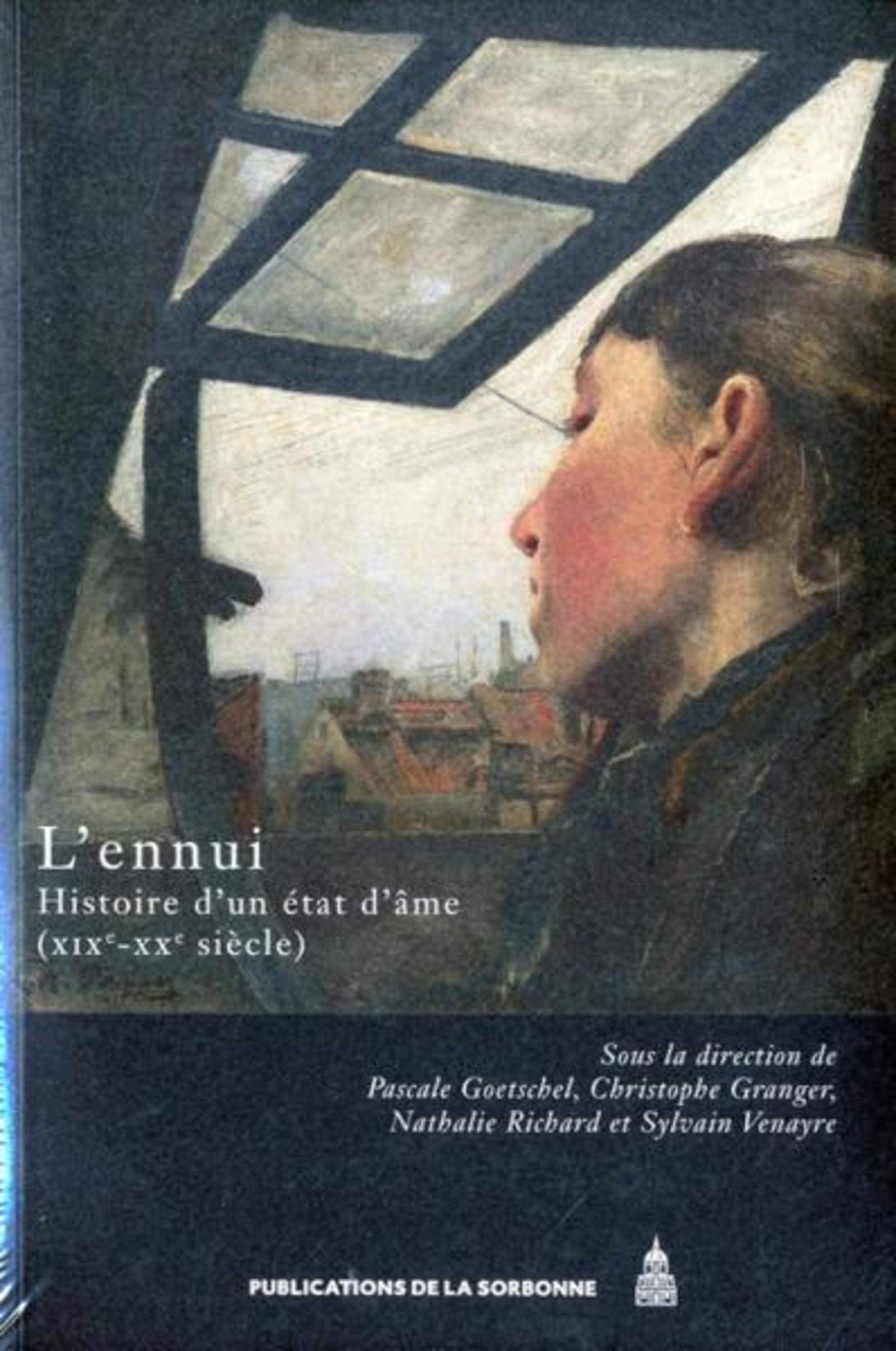 L'ENNUI HISTOIRE D'UN ETAT D'AME, XIXE-XXE SIECLE
