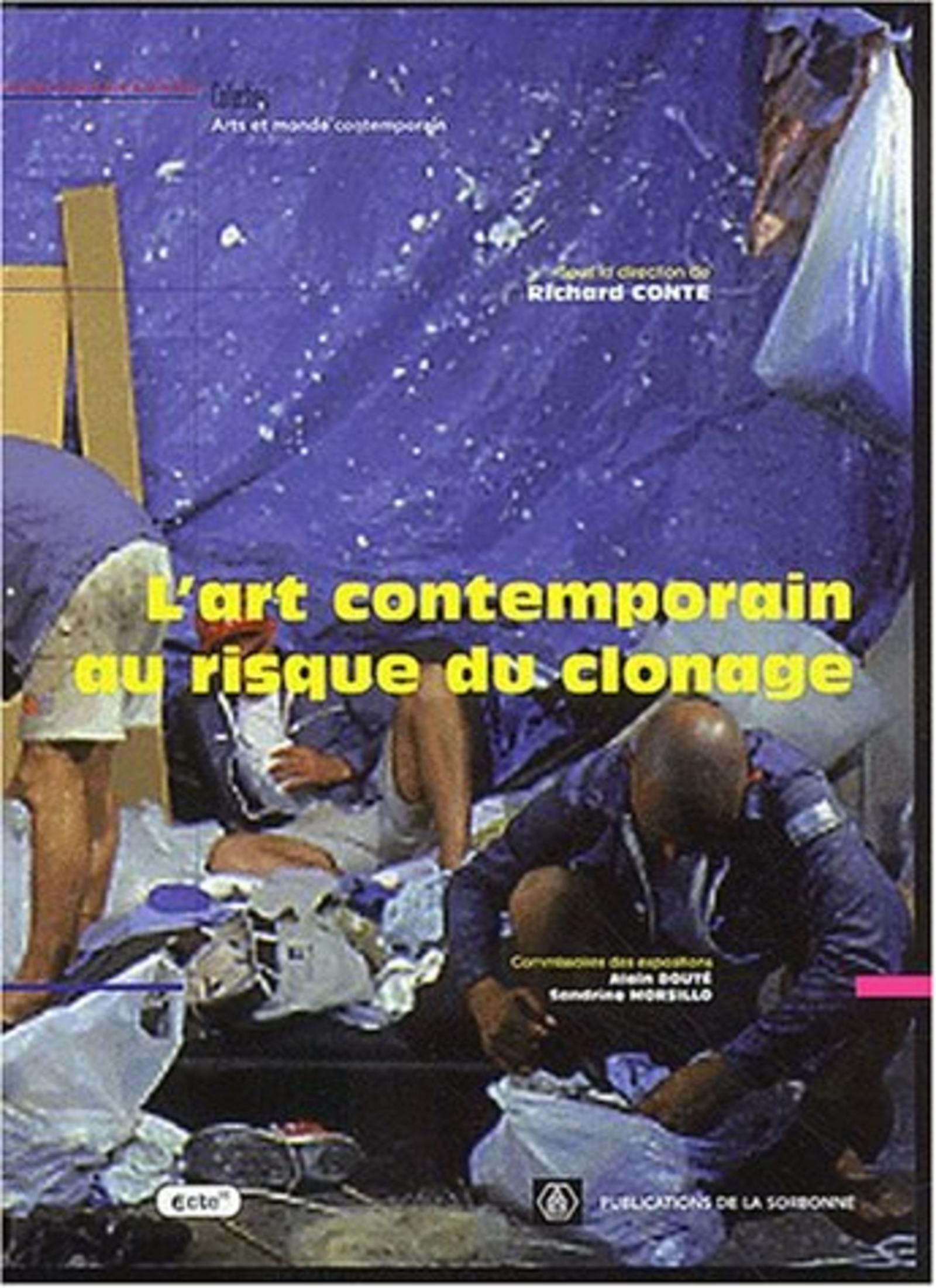 L'ART CONTEMPORAIN AU RISQUE DU CLONAGE [EXPOSITIONS PRESENTEES DANS 12 COMMUNES DE L'ESSONNE%