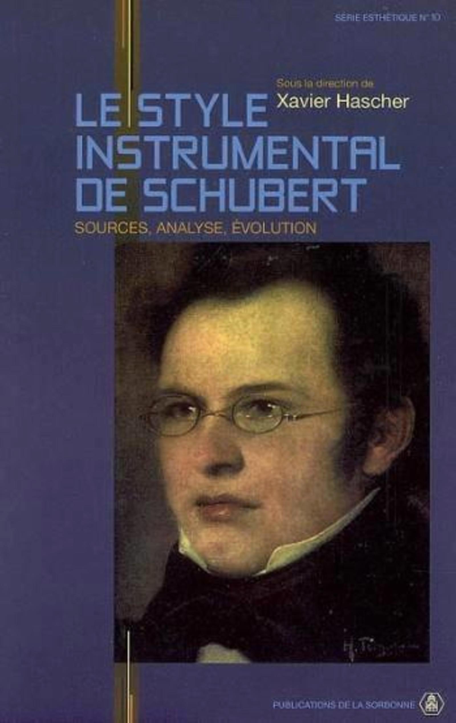 LE STYLE INSTRUMENTAL DE SCHUBERT SOURCES, ANALYSE, EVOLUTION