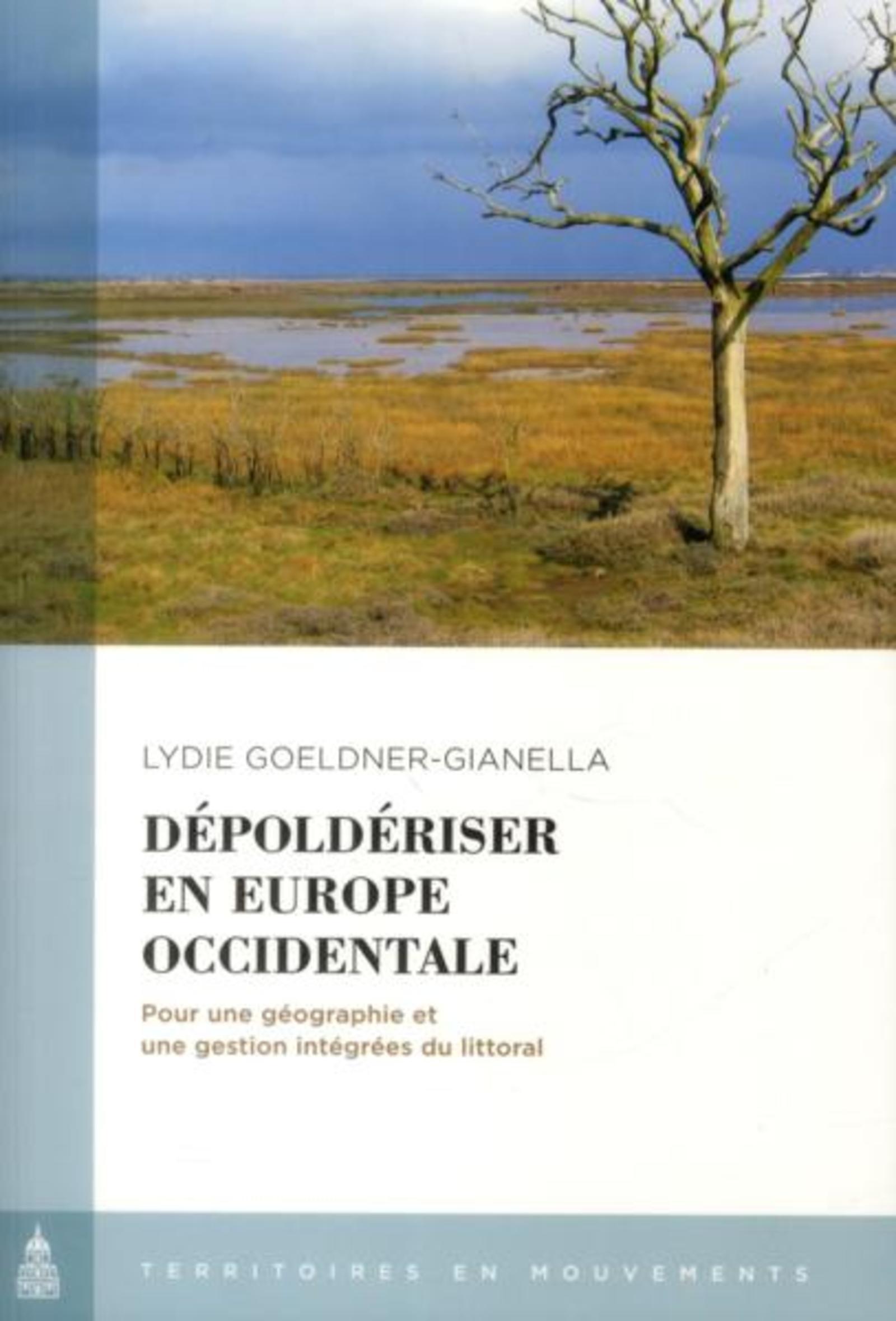 DEPOLDERISER EN EUROPE OCCIDENTALE POUR UNE GEOGRAPHIE ET UNE GESTION INTEGREES DU LITTORAL