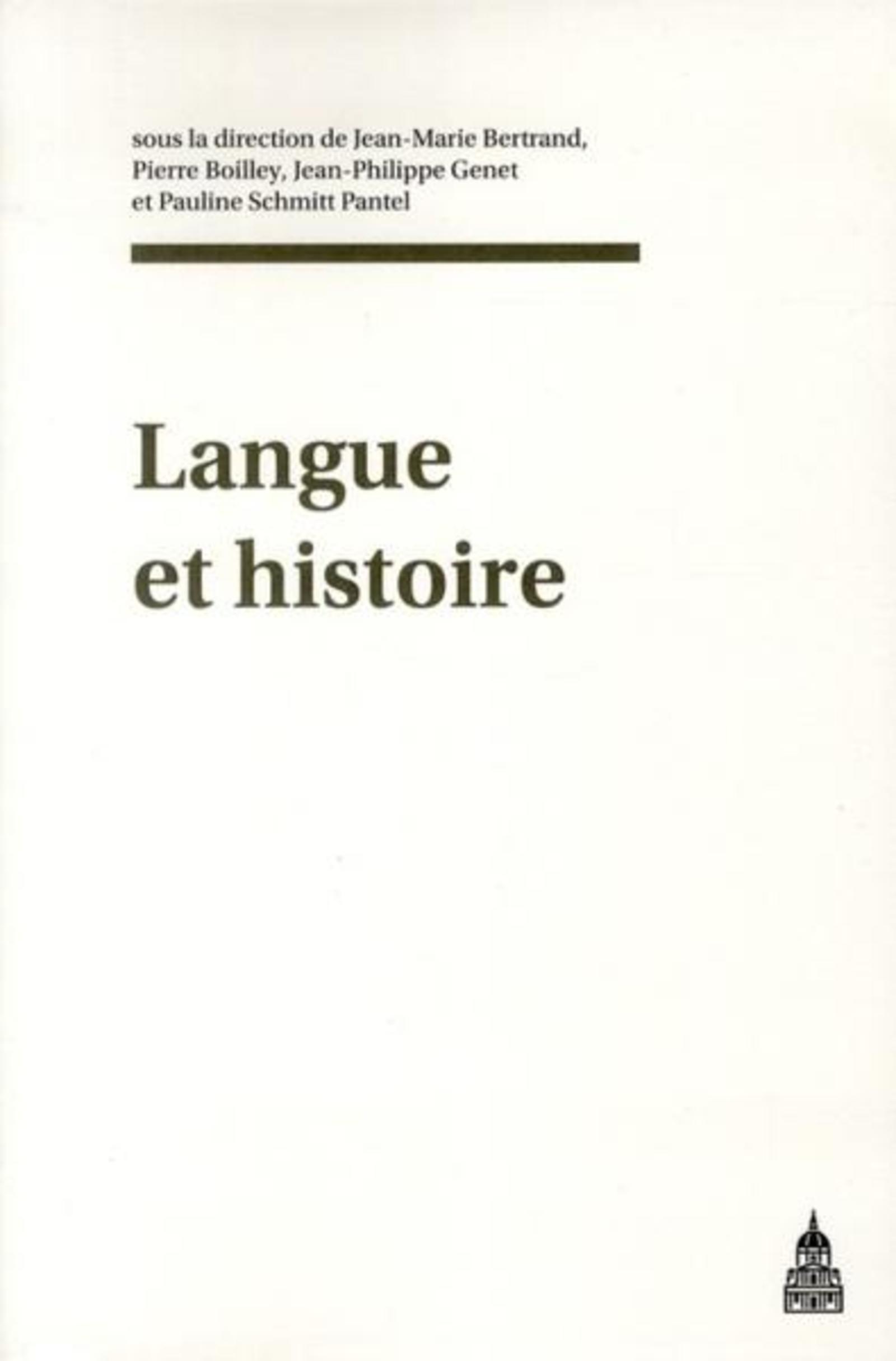 LANGUE ET HISTOIRE ACTES DU COLLOQUE DE L'ECOLE DOCTORALE D'HISTOIRE DE PARIS 1, INHA, 20 ET