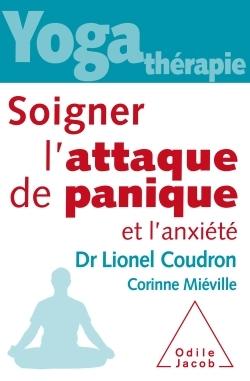 YOGA-THERAPIE,SOIGNER L'ATTAQUE DE PANIQUE ET L'ANXIETE
