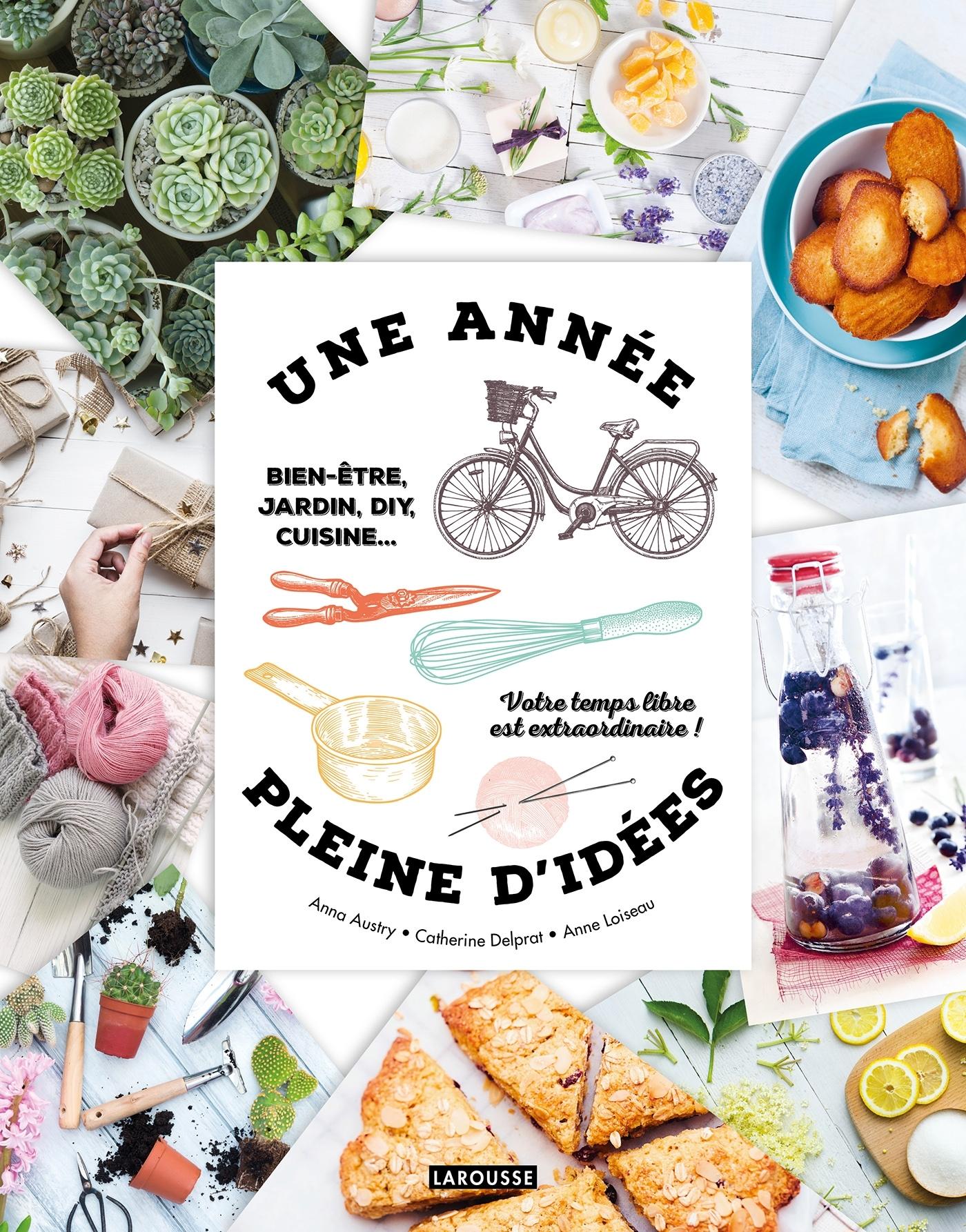 UNE ANNEE PLEINE D'IDEES - BIEN-ETRE,  JARDIN, DIY, CUISINE... VOTRE TEMPS LIBRE EST EXTRAOR