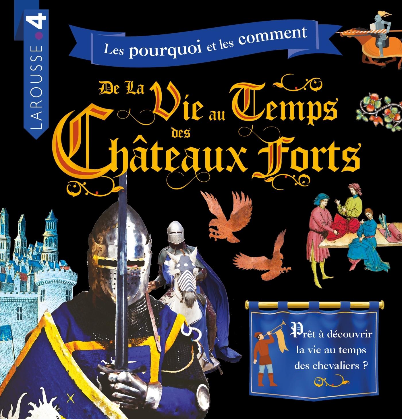 LA VIE AU TEMPS DES CHATEAUX FORTS