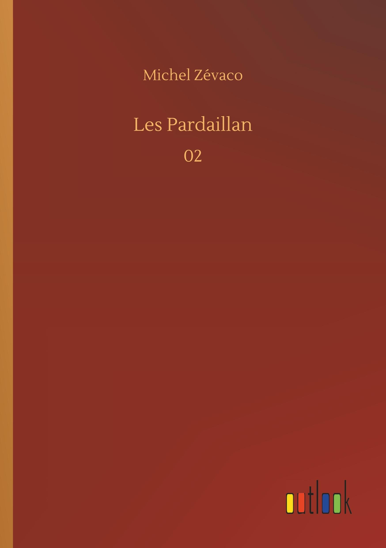 LES PARDAILLAN - 02