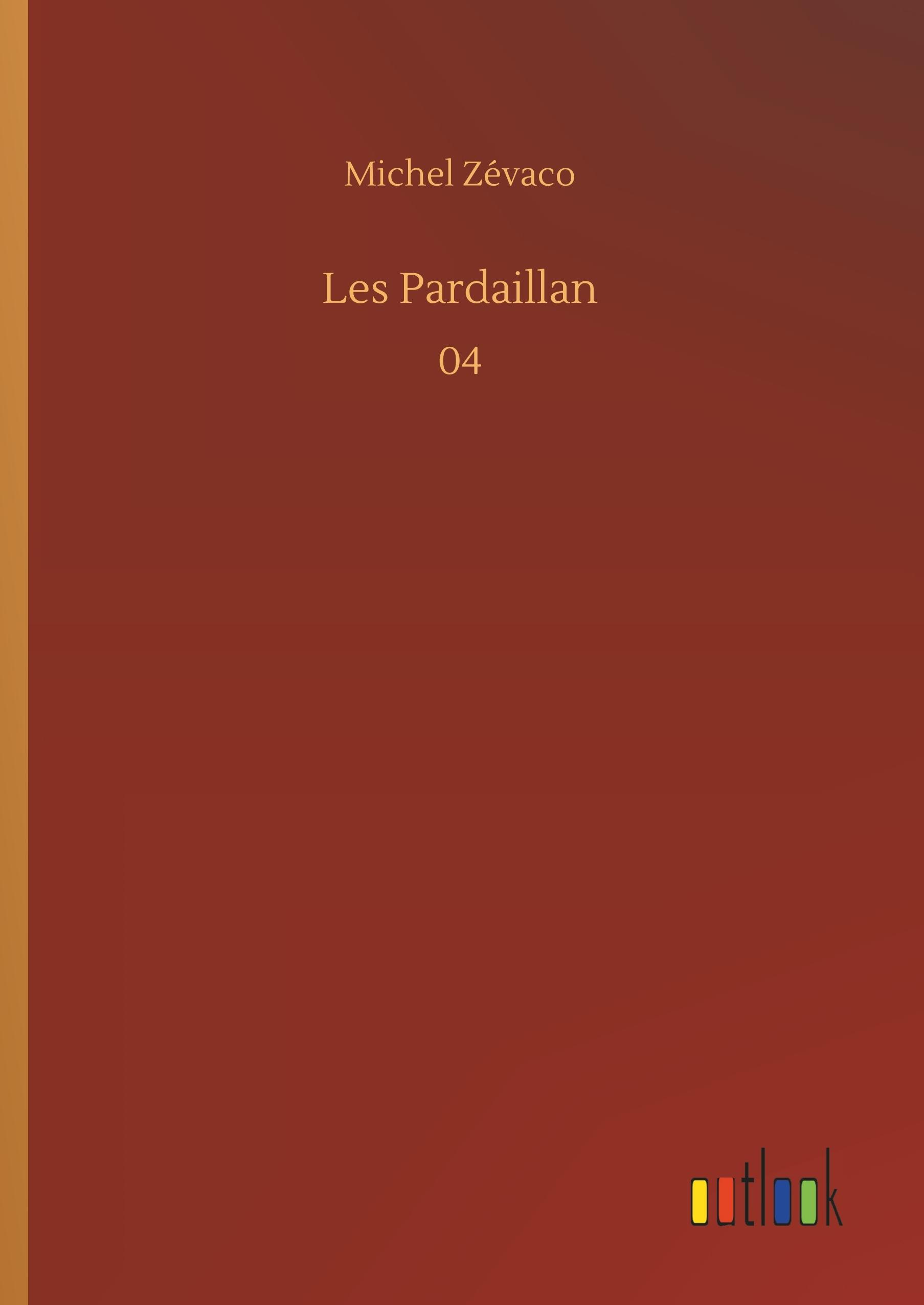 LES PARDAILLAN - 04