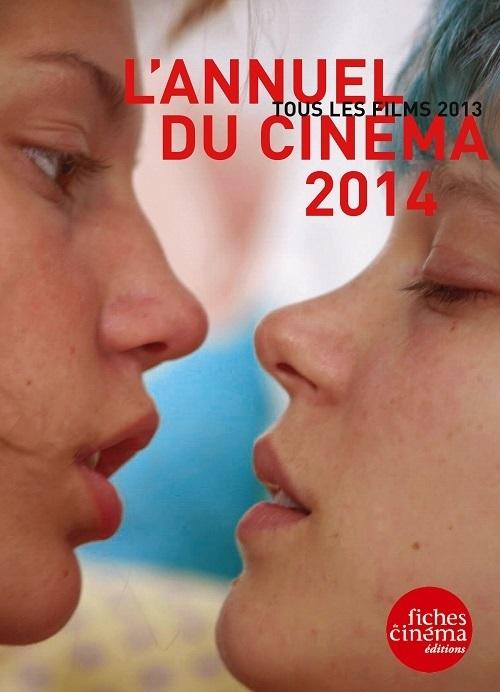 L' ANNUEL DU CINEMA 2014 - TOUS LES FILMS 2013